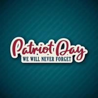 Patriot Day Hintergrund mit Schriftzug. USA Patriot Day Retro Banner. 11. September 2001. Wir werden dich nie vergessen.
