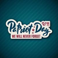 911 Patriot Day Aufkleber mit Schriftzug. 11. September 2001. Wir werden nie vergessen. Designvorlage.