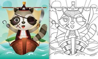 Malbuch für Kinder mit einer niedlichen Piratenwaschbärcharakterillustration vektor