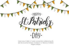 St. Patrick's Day Poster mit handgezeichneter handgemachter Schrift und Flaggengirlande. St. Patrick's Day 2020. Platz für Ihren Text. Gravurabbildungen vektor