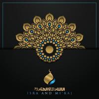 islamisches Blumenmustervektorentwurf der isra und miraj Grußkarte mit arabischer Kalligraphie vektor