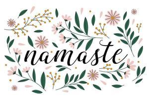 namaste kalligrafisk text med blommig bakgrund.
