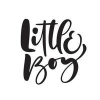liten pojke vektor handskriven kalligrafi baby bokstäver text. barn handritad bokstäver citat. illustration för barn gratulationskort, t-shirt, banner och affisch.