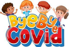 Tschüss Covid Schriftart mit vielen Kinder Zeichentrickfigur vektor