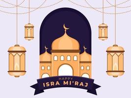 Gruß glücklich isra mi'raj Tagesillustrationsentwurf mit Moschee und hängender Laternendekorationsverzierung. islamische Religion Feiertagsfeier. Feier der Nachtreise des islamischen Propheten Muhammad. vektor