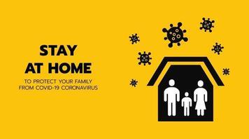 Vektor des Schutzes an Ort und Stelle oder Familie bleiben zu Hause oder Selbstquarantäne gelbes Hintergrundzeichen mit Virus. Kontrolle des Coronavirus oder der Verbreitung von Infektionen durch die Regierungspolitik.