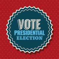Abstimmung Präsidentschaftswahl auf Siegelstempel Vektor-Design vektor
