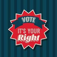 Stimmen Sie Ihr Recht auf Siegelstempelvektorentwurf ab vektor