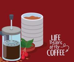 Das Leben beginnt nach Kaffee Schriftzug, Französisch Presse, Glas, Bohnen, Beeren und Blätter Vektor-Design vektor
