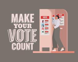 Frau am Wahlstand mit machen Sie Ihre Stimme zählen Text Vektor-Design vektor