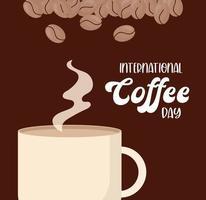 internationaler Kaffeetag mit heißem Becher und Bohnenvektorentwurf vektor