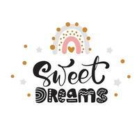 regnbåge med kalligrafi bokstäver text söta drömmar och illustration regnbåge med stjärna för sociala medier eller barn gratulationskort. söt skandinavisk babystil vektor handritad design.