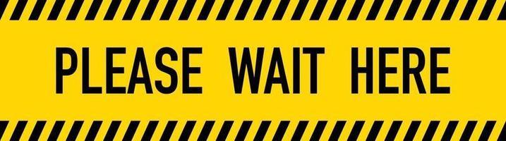 Bitte warten Sie hier gelbes Warnband vektor