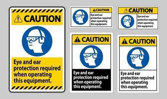 Varningstecken för ögon- och hörselskydd krävs vid användning av utrustningen