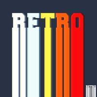 Retro-Typografie für T-Shirt-Druckstempel, T-Stück-Applikationen, Modeslogans, Abzeichen, Etikettenkleidung, Jeans oder andere Druckprodukte. Vektorillustration vektor
