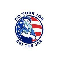 Mach deinen Job und hol dir den Stoß, der Rosie den Nieter zeigt, der das Maskottchen mit der Cobid-19-Impfung unter der Flagge der USA bekommt vektor