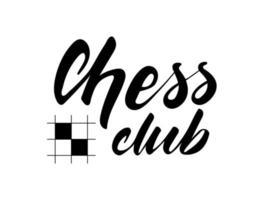 schackklubb - svartvitt manusbokstäver isolerad på vit bakgrund. schackklubbens logotyp. vektor illustration.