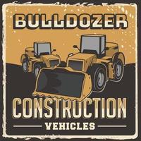 rustikaler Vektor des Bulldozer-Baufahrzeugbeschilderungsplakats Retro