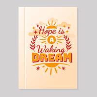 Hoffnung ist ein wachender Traum-Motivations-Vektor vektor