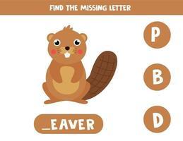 Finde den fehlenden Brief und schreibe ihn auf. süßer Cartoonbiber. vektor