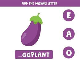 Finde den fehlenden Brief und schreibe ihn auf. niedliche Cartoon-Aubergine. vektor