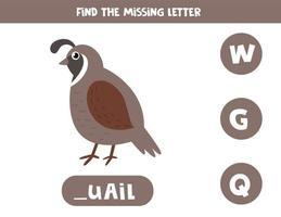 Finde den fehlenden Brief und schreibe ihn auf. süße Cartoon Wachtel. vektor