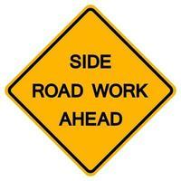 Nebenstraßenarbeit voraus Verkehrsstraßensymbolzeichen isolieren auf weißem Hintergrund, Vektorillustration vektor