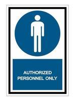 autorisiertes Personal nur Symbol Zeichen Isolat auf weißem Hintergrund, Vektor-Illustration eps.10