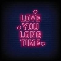 liebe dich lange Zeit Leuchtreklamen Stil Text Vektor