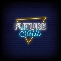 zukünftige Seele Neonzeichen Stil Text Vektor