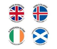 Set mit vier britischen, isländischen, irischen und schottischen Aufklebern. Hergestellt in Großbritannien, Hergestellt in Island, Hergestellt in Irland und Hergestellt in Schottland. einfache Symbole mit Flaggen lokalisiert auf einem weißen Hintergrund vektor