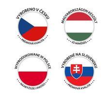 Set mit vier tschechischen, ungarischen, polnischen und slowakischen Aufklebern. Hergestellt in der Tschechischen Republik, Hergestellt in Ungarn, Hergestellt in Polen und Hergestellt in der Slowakei. einfache Symbole mit Flaggen lokalisiert auf einem weißen Hintergrund vektor
