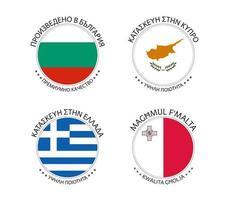 Set mit vier Aufklebern aus Bulgarien, Zypern, Griechenland und Malta. Hergestellt in Bulgarisch, Hergestellt in Zypern, Hergestellt in Griechenland und Hergestellt in Malta. einfache Symbole mit Flaggen lokalisiert auf einem weißen Hintergrund vektor