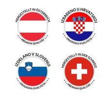 Set mit vier österreichischen, kroatischen, slowenischen und schweizerischen Aufklebern. made in österreich, made in kroatien, made in slowenien und made in der schweiz. einfache Symbole mit Flaggen lokalisiert auf einem weißen Hintergrund vektor