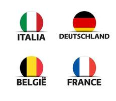 Set mit vier italienischen, deutschen, belgischen und französischen Aufklebern. Italien, Frankreich, Deutschland und Belgien. einfache Symbole mit Flaggen lokalisiert auf einem weißen Hintergrund vektor