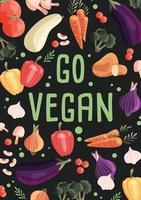 Gehen Sie vegane vertikale Plakatschablone mit Sammlung von frischem Bio-Gemüse. bunte Hand gezeichnete Illustration auf dunkelgrünem Hintergrund. vegetarisches und veganes Essen. vektor