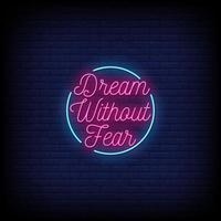 Traum ohne Angst Leuchtreklamen Stil Textvektor vektor