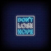 Verlieren Sie nicht die Hoffnung Leuchtreklamen Stil Textvektor vektor