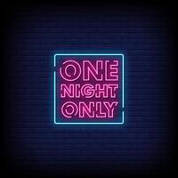 eine Nacht nur Leuchtreklamen Stil Textvektor vektor