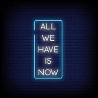 Alles, was wir haben, ist jetzt Textzeichenvektor im Neonzeichenstil vektor