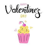 Cupcake mit Kirsche. Geschenkgrußkarte zum Valentinstag. Kalligraphie und handgezeichnete Gestaltungselemente. Handschrift. flaches Vektorbild. vektor