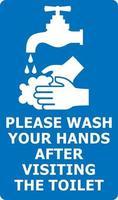 Bitte waschen Sie Ihre Hände nach dem Besuch der Toilette vektor