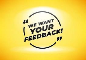Wir möchten Ihr Feedback-Zitat in einem schwarzen Rahmen mit Anführungszeichen und gelbem Hintergrund. vektor