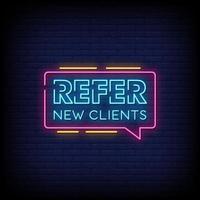 Verweisen Sie neue Kunden Neonzeichen Stil Textvektor