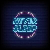 Schlafen Sie niemals Neonzeichen Stil Textvektor vektor
