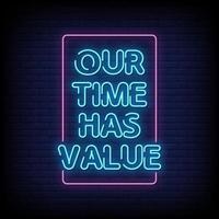 Unsere Zeit hat Wert Neonzeichen Stil Textvektor vektor