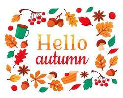 hallo Herbst. Satz Herbstelemente Eicheln, Tasse Kaffee, Herbstblätter, Eberesche, Viburnum, Schal, Kürbiskuchen. Vektorillustration vektor