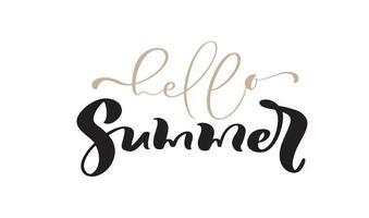 Hallo Sommer Kalligraphie Schriftzug Pinsel Text. Vektor Hand gezeichnet isolierte Phrase. isoliertes Design der Illustrationskritzelskizze für Grußkarte, Druck