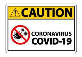 Warnzeichen, Vorsicht Ausbruch Coronavirus covid 19 vektor