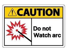 Vorsicht Achten Sie nicht auf das Bogensymbolzeichen auf weißem Hintergrund vektor